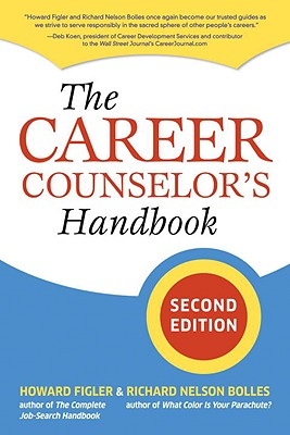 The Career Counselor's Handbook By Figler, Howard/ Bolles, Richard Nelson